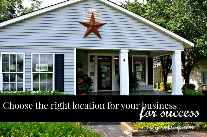 Choose the right location for your business.